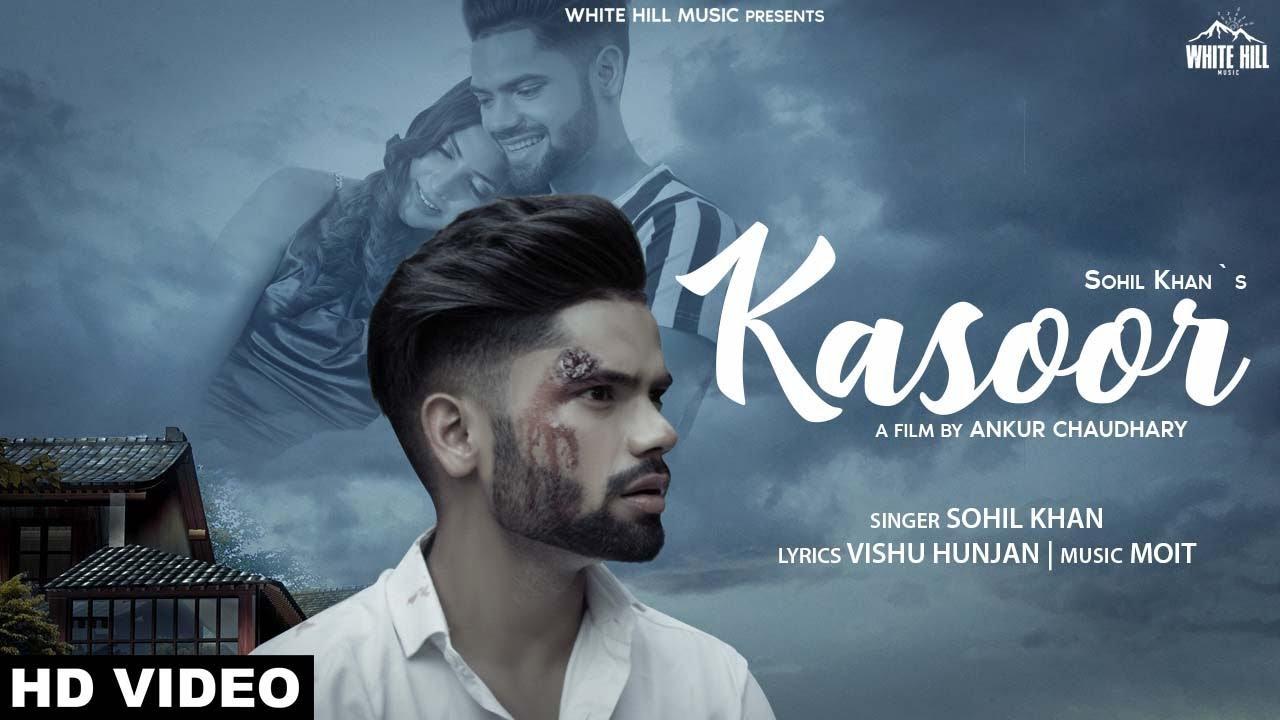 Kasoor Song Lyrics - Sohil Khan | | New Punjabi Song 2019