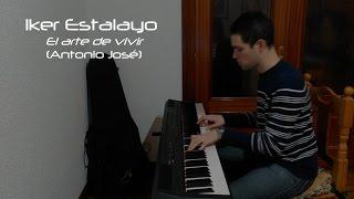 El arte de vivir (Antonio José, La Voz 2015) - Piano Cover