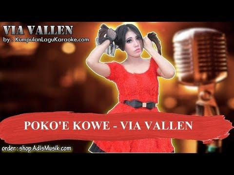 Free Download Poko'e Kowe -  Via Vallen Karaoke Mp3 dan Mp4
