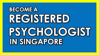 3 steps to being a registered psychologist in Singapore