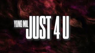 Yung Mil - JUST4U (Official Lyric Video)
