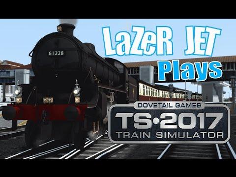 LaZeR JET Plays... Train Simulator 2017 - Thompson B1 |