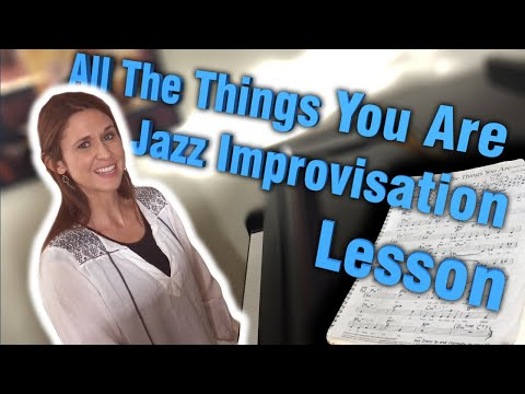 All The Things You Are: Jazz Improvisation Lesson