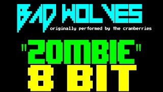 Zombie [8 Bit Tribute to Bad Wolves and the Cranberries] - 8 Bit Universe