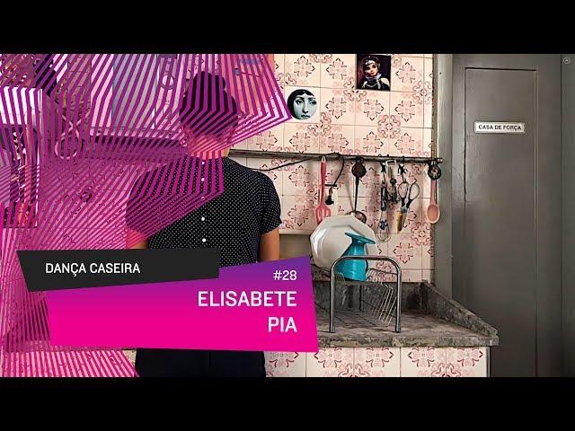 Dança Caseira: Elisabete (ep 28) - PIA