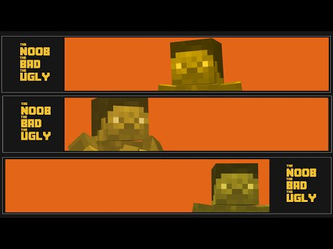 The NOOB, The BAD And The UGLY - Minecraft Animation