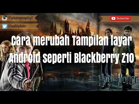 Tutorial merubah tampilan Android seperti Blackberry Z10