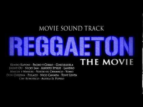 Reggaeton The Movie - Sound Track