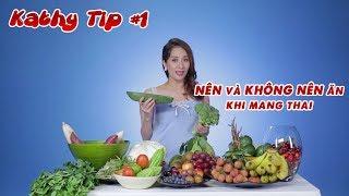 Những loại rau, trái cây bà bầu NÊN và KHÔNG NÊN ăn khi mang thai | Khánh Thi Tips #1