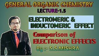 Electromeric and Inductomeric effect- Comparison of electronic effects- General organic chemistry