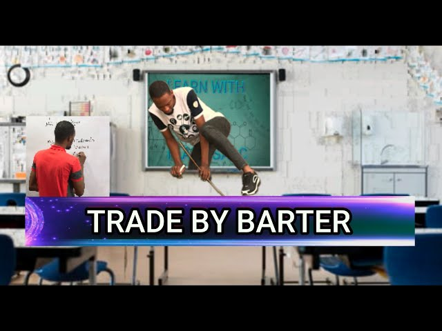 Meaning And Problems Of Trade by Barter