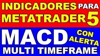 Forex y CFDs - Indicador MACD para METATRADER 5 Multi TimeFrame y ALERTA