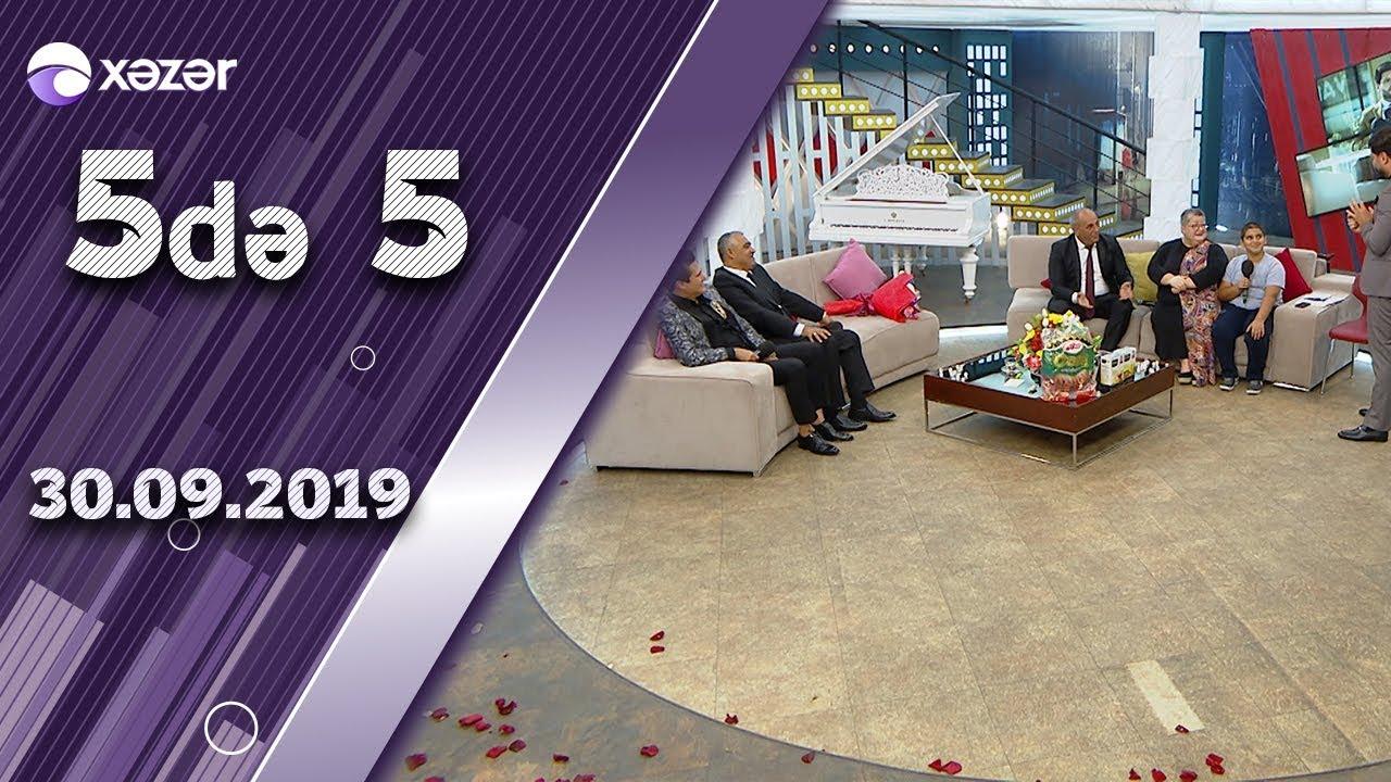 5 də5 - Nadir Qafarzadə, Könül Xasıyeva, Cabir Abdullayev 30.09.2019