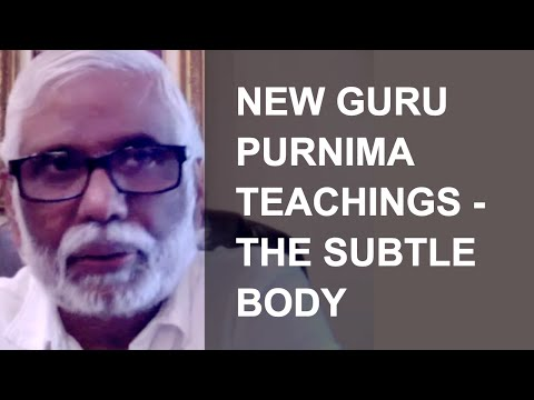Guru Purnima New Teachings: The Subtle Body