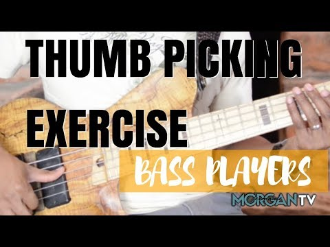 THUMB PICKING EXERCISE FOR BASS - JERMAINE MORGAN TV