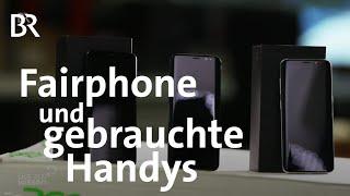Handys im Vergleich Fairphones und wiederaufbereitete Handys  Gut zu wissen  BR