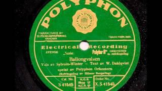 POLYPHON ORKESTER SÅNG HILMER BORGELING - BALLONGVALSEN
