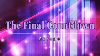 Europe - The Final Countdown (Lyric Video) [HD] [HQ]