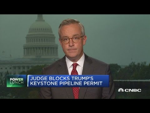 Judge blocks Trump's Keystone Pipeline permit
