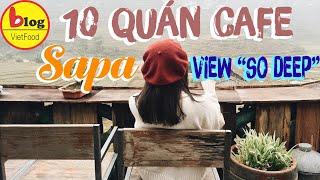 Du lịch Sapa nhớ note lại danh sách những quán cafe Sapa view đẹp