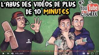 #YTPC5 - L'abus des vidéos de plus de 10 minutes.