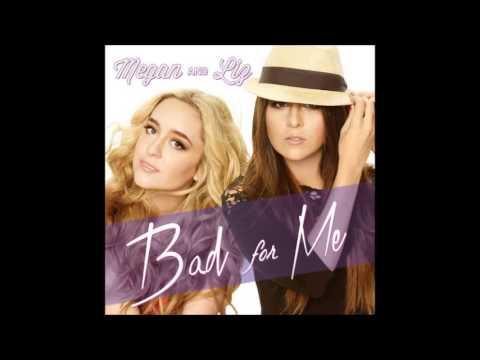 Bad for me - Megan And Liz (Audio)