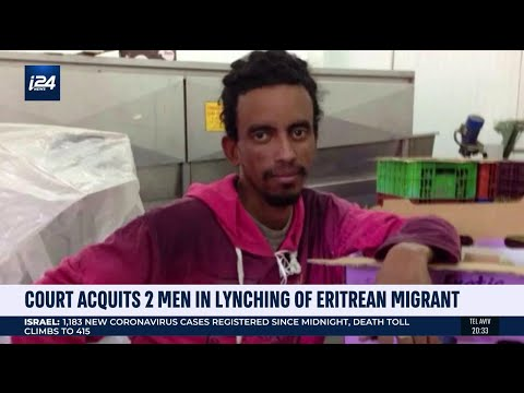Israel: Court Acquits Two Men In Lynching Of Eritrean Migrant Worker