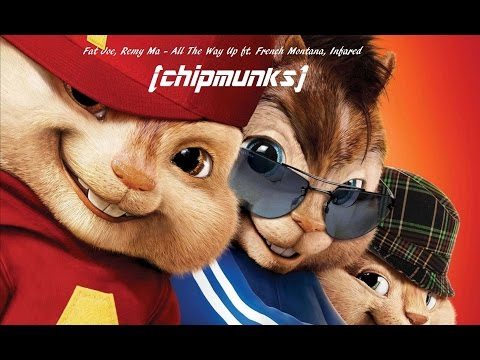 Fat Joe, Remy Ma - All The Way Up ft. French Montana, Infared (chipmunks)