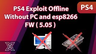 PS4 5.05 Exploit offline without pc and esp8266