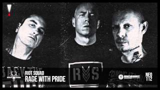 Riot Squad - Rage with Pride
