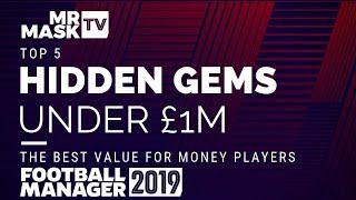 FM 19 | The Best Hidden Gems under £1m in Football Manager 2019