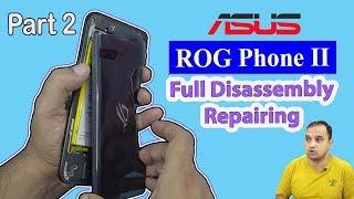 🛠 ASUS Rog Phone II Full Disassembly & Repairing..💔💥