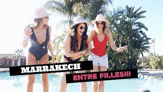 VLOG: MARRAKECH ENTRE FILLES!!!