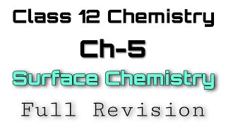 Surface Chemistry Class 12 chemistry revision | Class 12 chemistry ch 5 revision Blue sky |🏆🔥