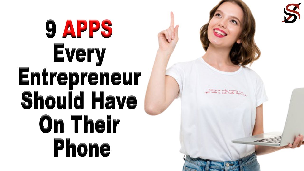 9 Apps Every Entrepreneur should have on their Phone