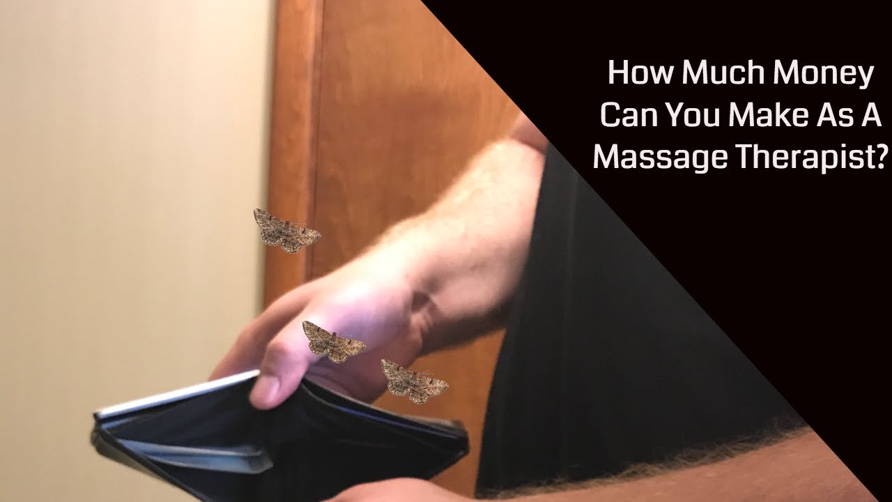 How Much Money Can A Massage Therapist Make? - YouTube