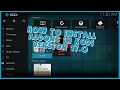 How To Install Addons to Kodi 17.0 Krypton