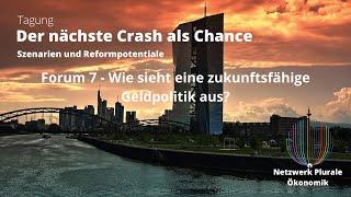 """Forum 7: Zukunftsfähige Geldpolitik - Tagung """"Der nächste Crash als Chance"""" 7. Februar 2020"""