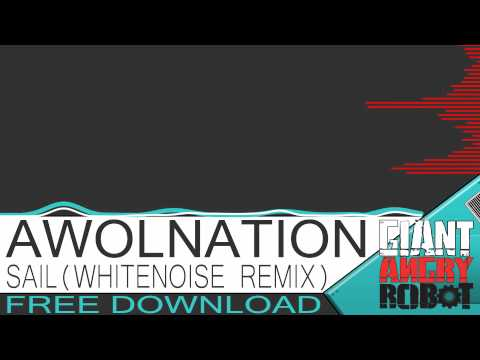 AWOLNATION - Sail (WhiteNoise Remix) [Free Download]