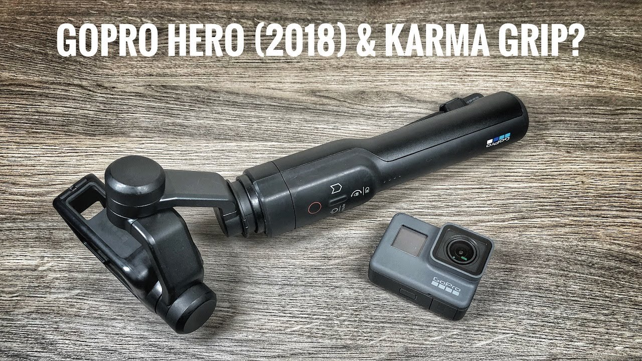 Using GoPro Hero (2018) with Karma Grip