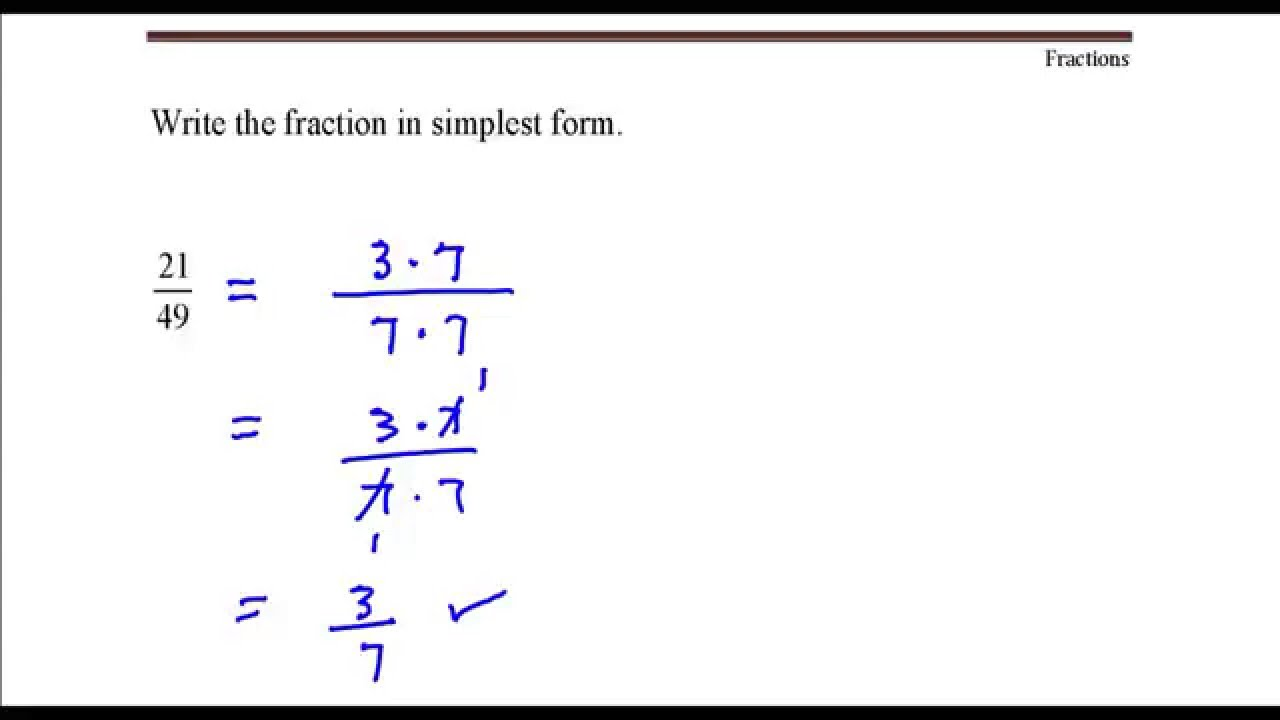 Write The Fraction In Simplest Form 21 Divided By 49 Youtube