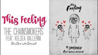 This Feeling - The Chainsmokers Feat. Kelsea Ballerini // Guitar Tutorial