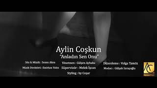 Смотреть клип Aylin Coşkun - Anladın Sen Onu