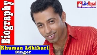 Khuman Adhikari - Singer, Biography, Songs, Lok Geet, Video