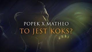 Popek x Matheo - To jest koks?