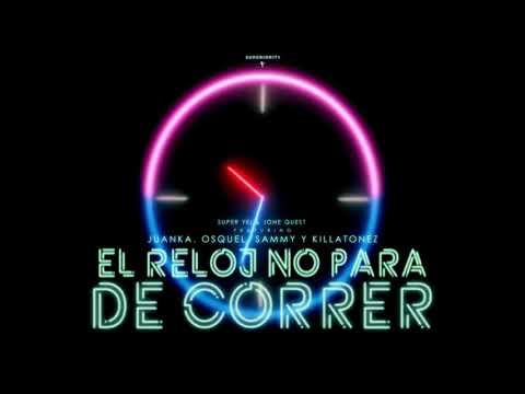 El Reloj No Para De Correr - Super Yei ft. Juanka, Sammy, Osquel y Killatonez