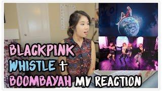 BLACKPINK - WHISTLE + BOOMBAYAH (MV Reaction)