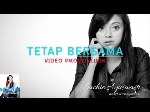 Sachie Ayuswasti - Tetap Bersama (Video Lirik)