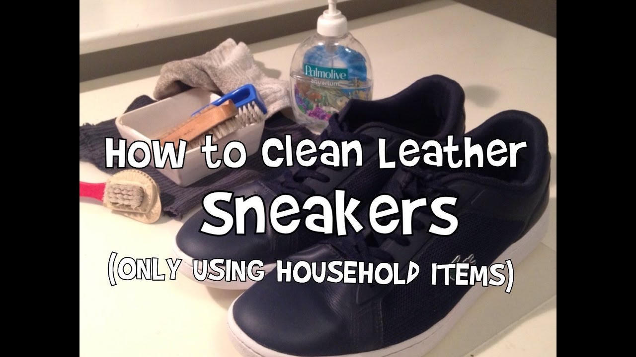 How to clean leather sneakers only using household items youtube - How to clean shoes ...