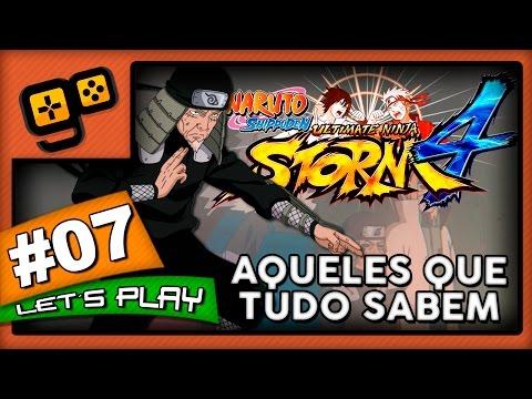 Let's Play: Naruto Ultimate Ninja Storm 4 - Parte 7 - Aqueles Que Tudo Sabem